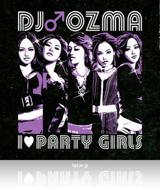 DJ Ozma I love party girls Tシャツ